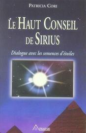 Le haut conseil de Sirius ; dialogue avec les semences d'étoiles - Intérieur - Format classique