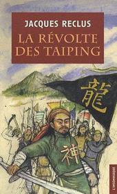 La révolte des tai-ping ; prologue de la révolution chinoise - Intérieur - Format classique