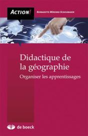 Didactique de la géographie ; organiser les apprentissages - Couverture - Format classique
