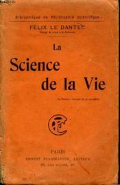 La Science De La Vie. Collection : Bibliotheque De Philosophie Scientifique. - Couverture - Format classique
