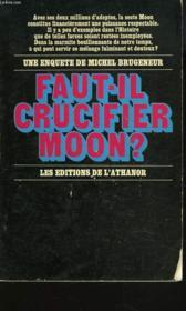 Faut-Il Crucifier Moon ? - Couverture - Format classique