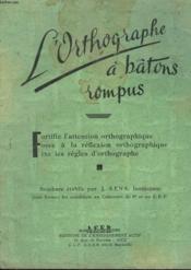 L'Orthographe A Batons Rompus - Couverture - Format classique