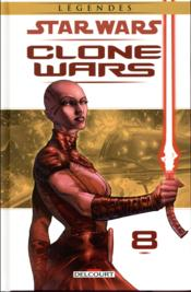 Star Wars - légendes ; clone wars T.8  - Haden Blackman - Miles Lane - Brian Ching - Nicola Scott - Michael Atiyeh