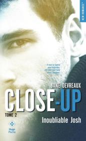 Vente  Close-up T.2 ; inoubliable Josh  - Jane Devreaux
