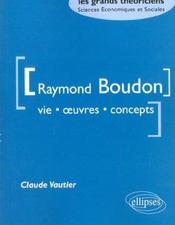 Raymond Boudon Vie Oeuvres Concepts - Intérieur - Format classique