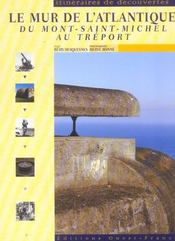 Le Mur De L'Atlantique Du Mont-Saint-Michel Au Treport - Intérieur - Format classique