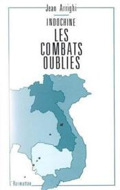 Indochine, les combats oubliés - Couverture - Format classique