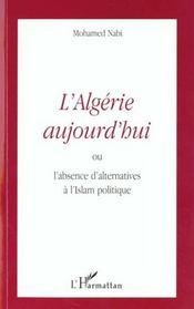 L'Algerie Aujourd'Hui Ou L'Absence D'Alternatives A L'Islam Politique - Intérieur - Format classique
