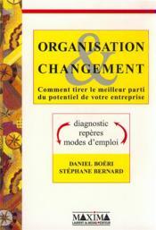 Organisation Et Changement Comment Tirer Le Meilleur Parti Du Potentiel De Votre Entreprise - Couverture - Format classique