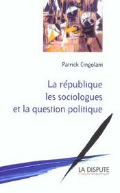 La Republique, Les Sociologues Et La Question Politique - Intérieur - Format classique