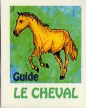 Le Cheval Guide Mini Livre Collection 3/2 32 3 2 Mini Book - Couverture - Format classique