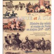 A Hue Et A Dia, Les Relais De Poste En Anjou - Couverture - Format classique