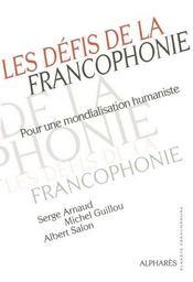 Les Defis De La Francophonie Pour Une Mondialisation Humaniste - Intérieur - Format classique