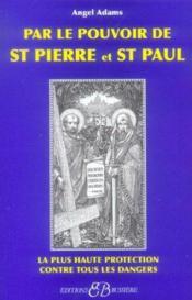 Par Le Pouvoir De St Pierre Et St Paul - Couverture - Format classique