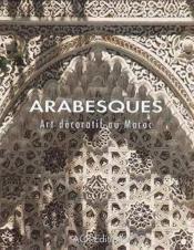 Arabesques ; art décoratif au Maroc - Couverture - Format classique