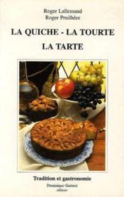 La quiche, la tourte, la tarte ; tradition et gastronomie - Couverture - Format classique