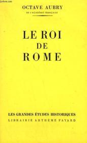 Le Roi De Rome. - Couverture - Format classique