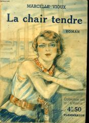 La Chair Tendre. Collection : L'Amour. - Couverture - Format classique
