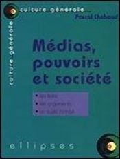 Medias Pouvoirs Et Societe Les Faits Les Arguments Un Sujet Corrige - Intérieur - Format classique