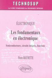 Les fondamentaux en électronique ; semiconducteurs, circuits intégrés, fonctions - Intérieur - Format classique