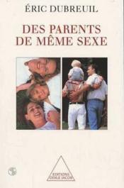 Des Parents De Meme Sexe - Couverture - Format classique
