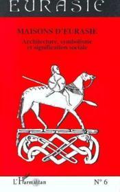Maisons D'Eurasie Architecture Symbolisme Et Significa - Couverture - Format classique