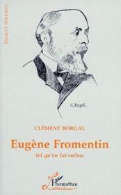 Eugène Fromentin tel qu'en lui meme - Couverture - Format classique