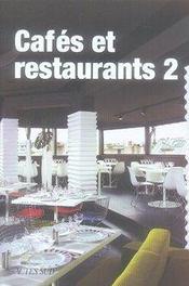 Cafés et restaurants t.2 - Intérieur - Format classique