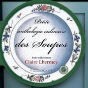 Petite anthologie culinaire des soupes - Couverture - Format classique