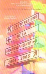 Les Entretiens De La Francophonie 2004-2005 - Les Conditions Du Renouveau Francophone - Intérieur - Format classique
