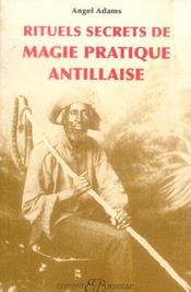 Rituels Secrets De Magie Pratique Antillaise - Intérieur - Format classique