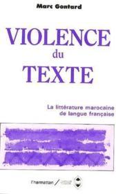 Violence du texte ; la littérature marocaine de langue française - Couverture - Format classique