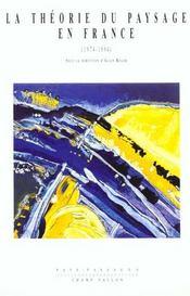 La théorie du paysage en France 1974-1994 - Intérieur - Format classique