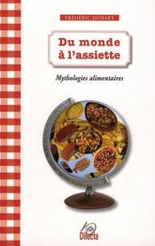 Du monde à l'assiette ; mythologies alimentaires - Intérieur - Format classique