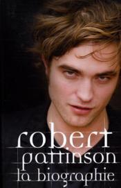 télécharger ROBERT PATTINSON ; LA BIOGRAPHIE pdf epub mobi gratuit dans livres 22392871_13944723