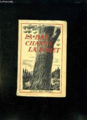 La Bas Chante La Foret. - Couverture - Format classique