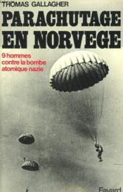 Parachutage En Norvege. 9 Hommes Contre La Bombe Atomique Nazie. - Couverture - Format classique