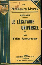 Le Legataire Universel Suivi De Les Folies Amoureuses. Collection : Les Meilleurs Livres N° 140. - Couverture - Format classique