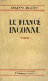 Le Fiance Inconnu. - Couverture - Format classique