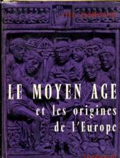 Le Moyen Age Et Les Origines De L'Europe Des Invasions De L'An 2000 - Couverture - Format classique