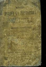 Recits Moraux Et Instructifs. Livre De Lecture A L'Usage Des Ecoles Primaires. - Couverture - Format classique