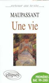 Maupassant Une Vie Premieres Bac 99-2001 - Intérieur - Format classique