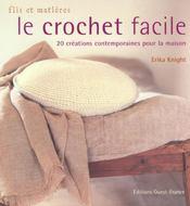 Le crochet facile ; 20 créations contemporaines pour la maison - Intérieur - Format classique