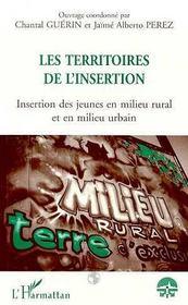Les Territoires De L'Insertion ; Insertion Des Jeunes En Milieu Rural Et En Milieu Urbain - Intérieur - Format classique