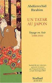 Un tatar au Japon ; voyage en Asie 1908-1910 - Intérieur - Format classique