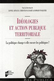 Idéologies et action publique territoriale. la politique change-t-elle encore les politiques ? - Intérieur - Format classique