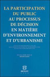 La participation du public au processus de decision en matiere d'environnement e - Couverture - Format classique