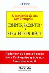 A La Recherche Du Sens Dans L'Entreprise...Compterraconter ? La Strategie Du Recit - Couverture - Format classique