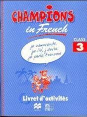 Champions In French Class 3 / Livret D'Activites (Cameroun) - Couverture - Format classique