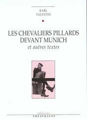 Les Chevaliers Pillards Devant Munich Et Autres Textes - Intérieur - Format classique